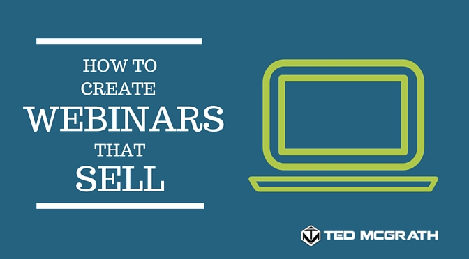 How to create webinars that sell ted mcgrath for How to make and sell